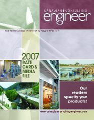 CANADIAN CONSULTING ENGINEER 2007 MEDIA KIT
