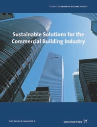 GRUNDFOS CANADA IS TAKING RESPONSIBILITY OFFERING SUSTAINABLE SOLUTIONS FOR THE COMMERCIAL BUILDING INDUSTRY.